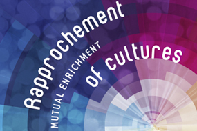 Rapprochement of Cultures, a Mutual Enrichment